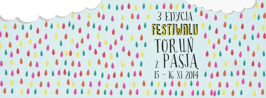 Festiwal Toruń z pasją. Inspirująca codzienność.