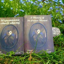 """Poezja""""Wspomnienie chwili obecnej/A Memory of the Present Moment """" Mikołaj Wyrzykowski"""