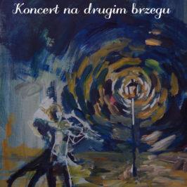 """""""Koncert na drugim brzegu"""" – nowy tomik poezji"""